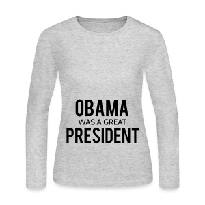Obama was a great president! - Women's Long Sleeve Jersey T-Shirt