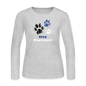 Stay Pawsitive! - Women's Long Sleeve Jersey T-Shirt