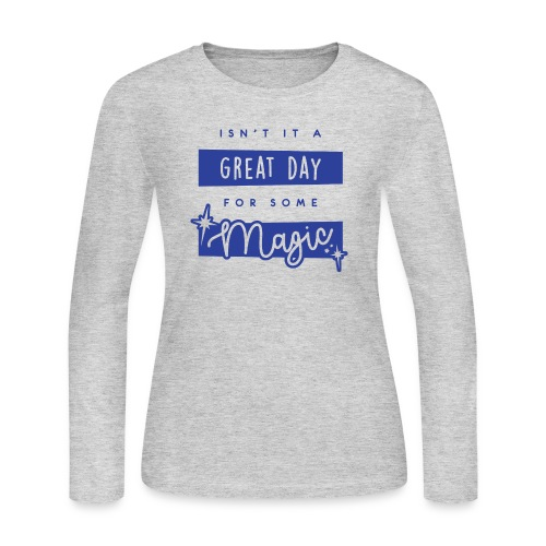 Isn't It A Great Day For Some Magic - Women's Long Sleeve Jersey T-Shirt