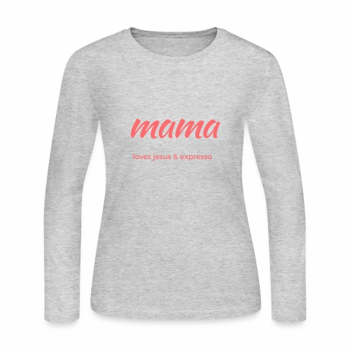 Mama loves JESUS and expresso apparel - Women's Long Sleeve Jersey T-Shirt