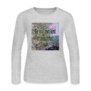 Be your own kind of beautiful - Women's Long Sleeve Jersey T-Shirt