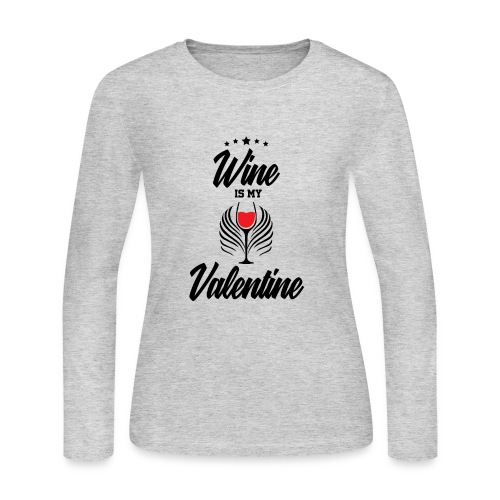 Wine Is my Valentine Shirts BY WearYourPassion - Women's Long Sleeve Jersey T-Shirt