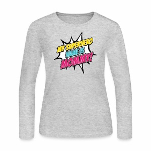My Superhero Name Is Mommy - Women's Long Sleeve Jersey T-Shirt