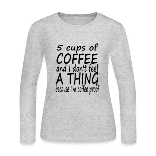 5 Cups of Coffee T-shirt - Women's Long Sleeve Jersey T-Shirt