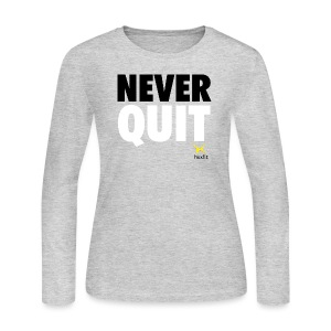 Never Quit In This Lifetime - Women's Long Sleeve Jersey T-Shirt