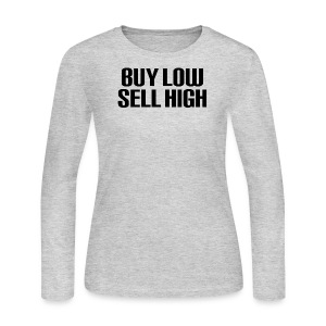 Buy Low Sell High - Women's Long Sleeve Jersey T-Shirt