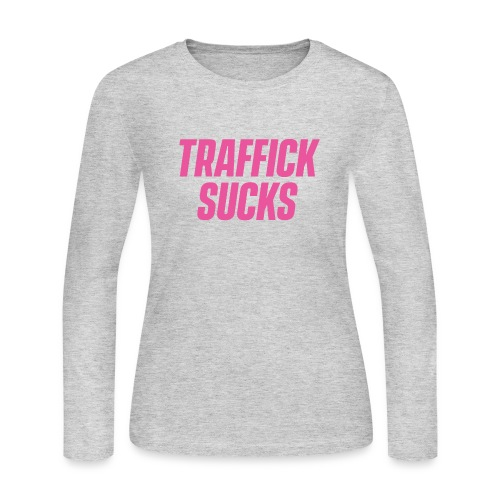 Traffick Sucks - Women's Long Sleeve Jersey T-Shirt