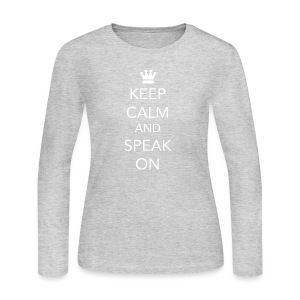 Keep Calm and Speak On - White Lettering - Women's Long Sleeve Jersey T-Shirt