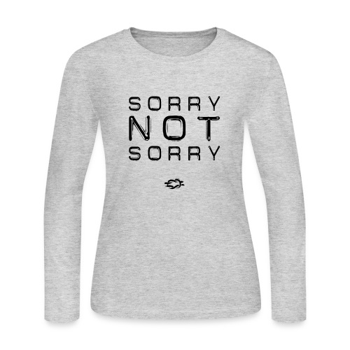 Sorry Not Sorry - Women's Long Sleeve Jersey T-Shirt
