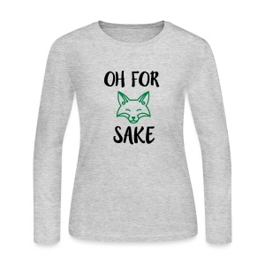Oh For Fox Sake Design - Women's Long Sleeve Jersey T-Shirt