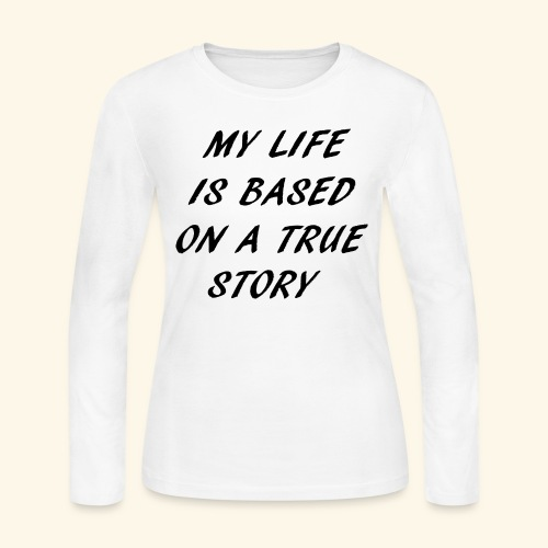 true story - Women's Long Sleeve Jersey T-Shirt