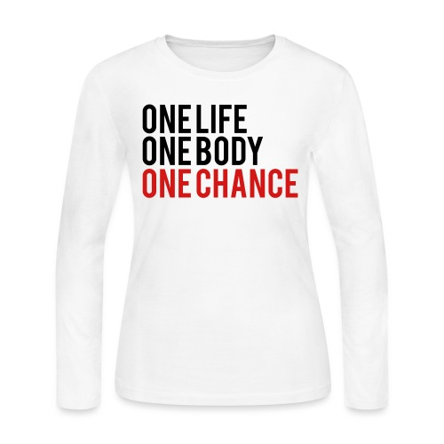 One Life One Body One Chance - Women's Long Sleeve Jersey T-Shirt
