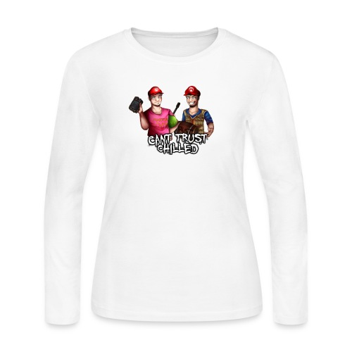 Can't Trust Chilled - Women's Long Sleeve T-Shirt