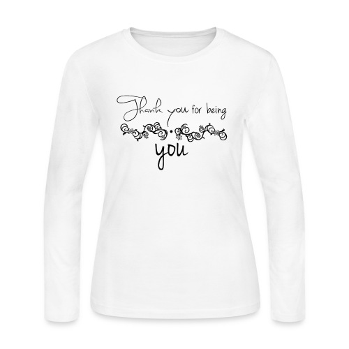 Thank you for being you (black) - Women's Long Sleeve Jersey T-Shirt