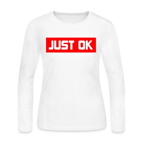 Just Okay parody design - Women's Long Sleeve Jersey T-Shirt