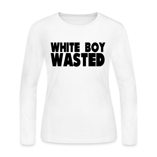 White Boy Wasted - Women's Long Sleeve Jersey T-Shirt