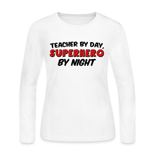 Teacher and Superhero - Women's Long Sleeve Jersey T-Shirt