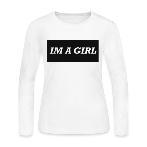 Im a girl - Women's Long Sleeve Jersey T-Shirt