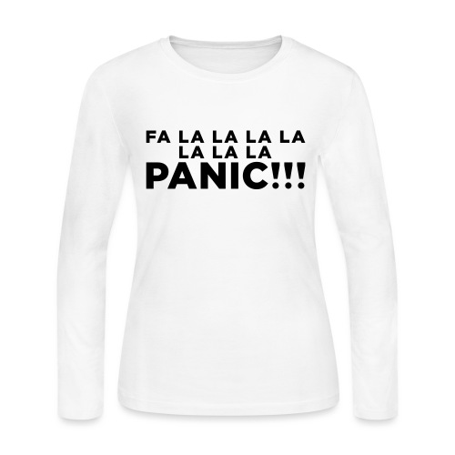 Funny ADHD Panic Attack Quote - Women's Long Sleeve T-Shirt
