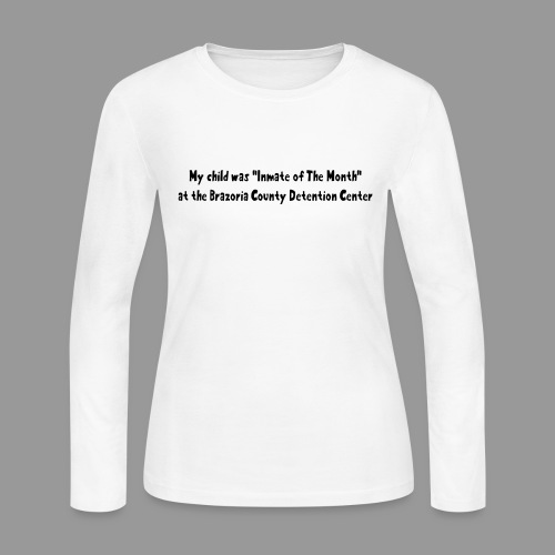 My Child Was Inmate Of The Month - Women's Long Sleeve Jersey T-Shirt