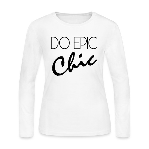 DO EPIC CHIC - Women's Long Sleeve Jersey T-Shirt