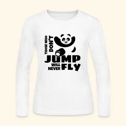 Those who dont jump will never fly - jumping panda - Women's Long Sleeve Jersey T-Shirt