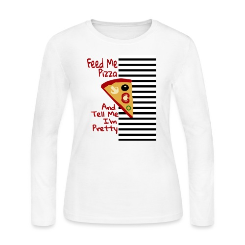 Feed Me Pizza And Tell Me I´m Pretty - Women's Long Sleeve Jersey T-Shirt