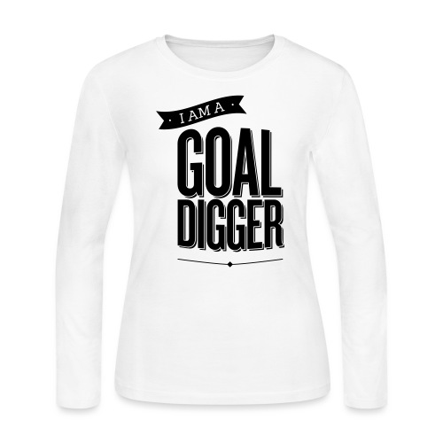 I Am A Goal Digger BY SHELLY SHELTON - Women's Long Sleeve Jersey T-Shirt