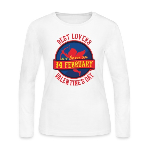 Best Lovers Are Born On Valentine's Day - Women's Long Sleeve Jersey T-Shirt
