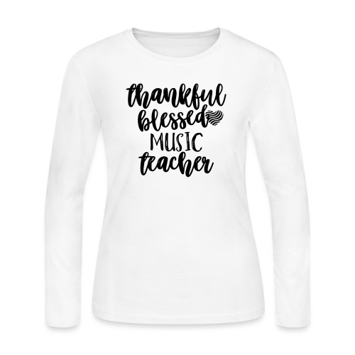 Thankful Blessed Music Teacher T-Shirt - Women's Long Sleeve Jersey T-Shirt