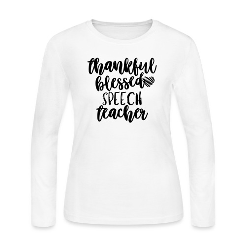 Thankful Blessed Speech Teacher T-Shirt - Women's Long Sleeve Jersey T-Shirt