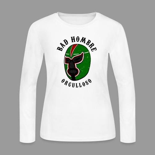 Proud Bad Hombre (Bad Hombre Orgulloso) - Women's Long Sleeve Jersey T-Shirt