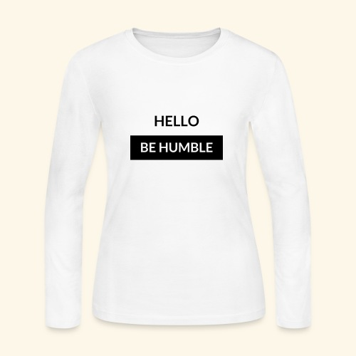 HELLO BE HUMBLE - Women's Long Sleeve Jersey T-Shirt