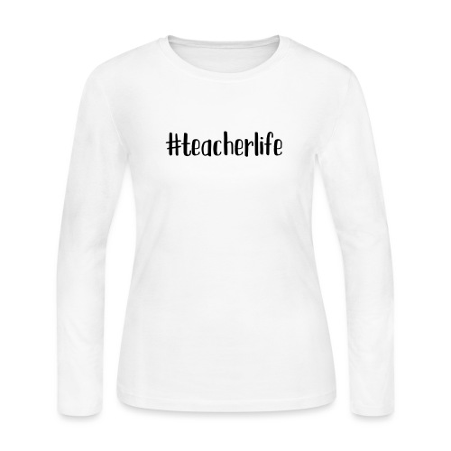 #teacherlife Teacher T-Shirts - Women's Long Sleeve Jersey T-Shirt
