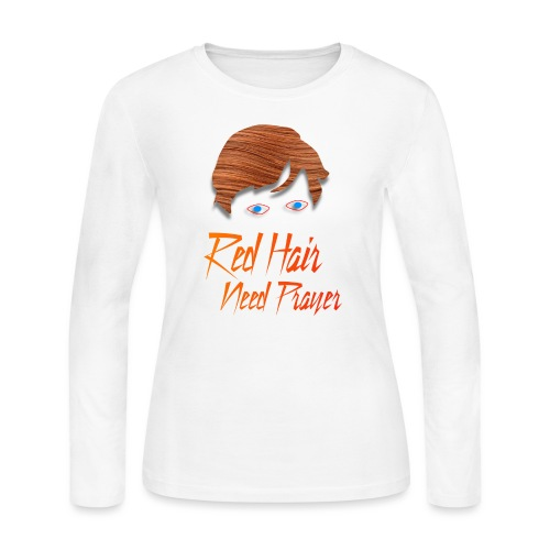 Red Hair Need Prayer - Women's Long Sleeve Jersey T-Shirt
