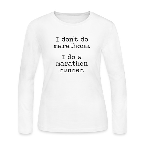 DONT DO MARATHONS - Women's Long Sleeve Jersey T-Shirt