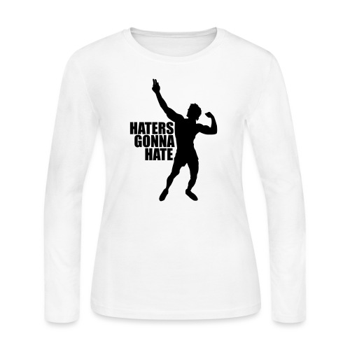 Zyzz Silhouette Haters Gonna Hate - Women's Long Sleeve T-Shirt