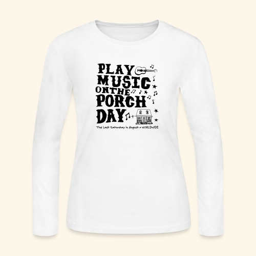 PLAY MUSIC ON THE PORCH DAY - Women's Long Sleeve T-Shirt