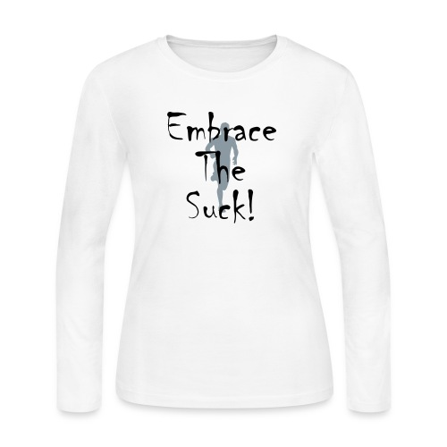 EMBRACE THE SUCK - Women's Long Sleeve Jersey T-Shirt