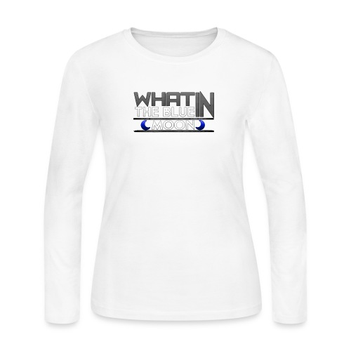 What in the BLUE MOON T-Shirt - Women's Long Sleeve Jersey T-Shirt