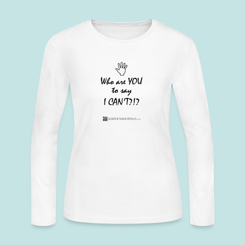 You say I can't? - Women's Long Sleeve Jersey T-Shirt