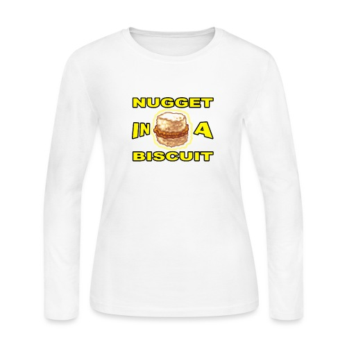NUGGET in a BISCUIT!! - Women's Long Sleeve Jersey T-Shirt