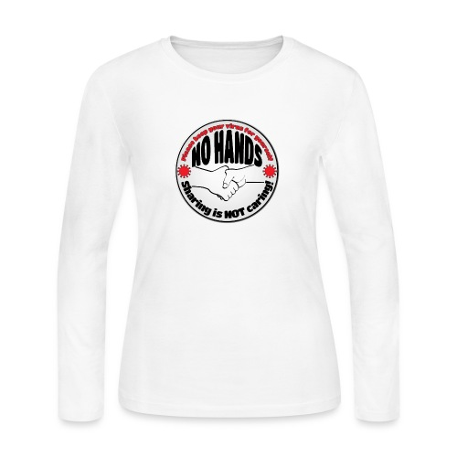 Virus - Sharing is NOT caring! - Women's Long Sleeve Jersey T-Shirt