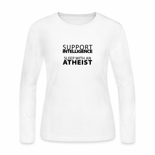 Support Intelligence, Sleep with Atheists - Women's Long Sleeve Jersey T-Shirt