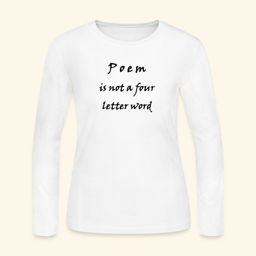 POEM is not a four letter word - Women's Long Sleeve T-Shirt