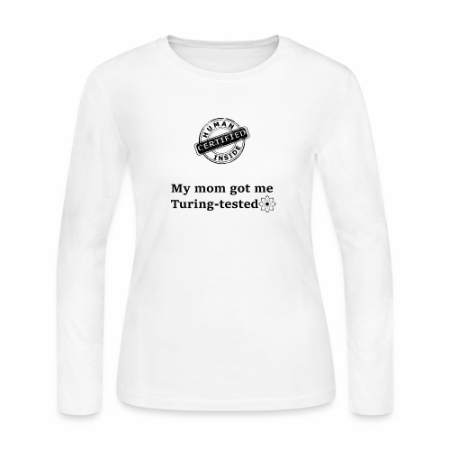 My mom got me Turing tested - Women's Long Sleeve Jersey T-Shirt