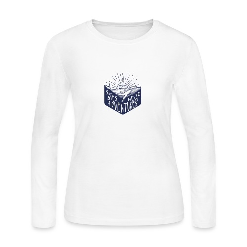 Adventure - Say yes to new adventure Products - Women's Long Sleeve Jersey T-Shirt