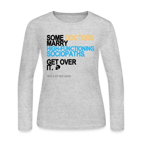some doctors marry sociopaths lg transpa - Women's Long Sleeve Jersey T-Shirt