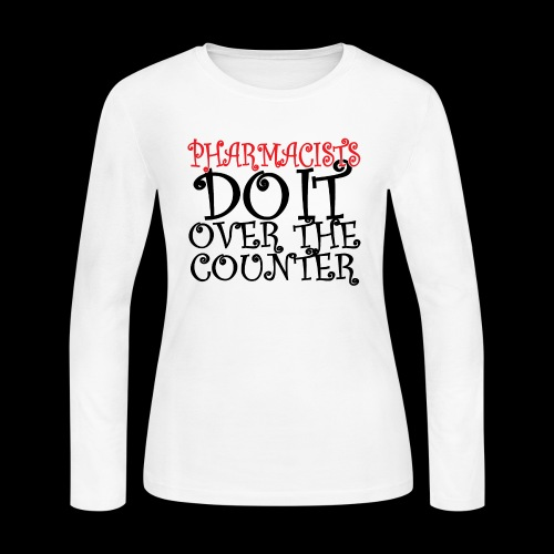 Pharmacists do it over the counter - Women's Long Sleeve Jersey T-Shirt