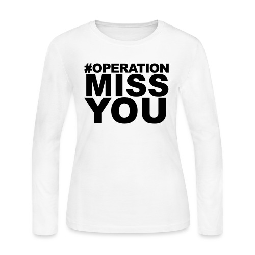Operation Miss You - Women's Long Sleeve Jersey T-Shirt